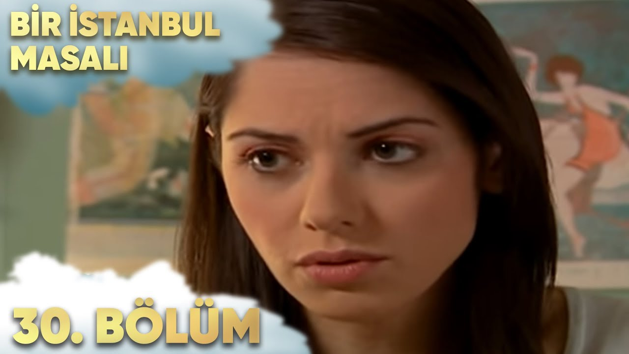 Bir İstanbul Masalı 30. Bölüm