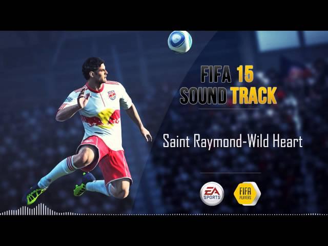 Saint Raymond - Wild Heart (FIFA 15 Soundtrack)