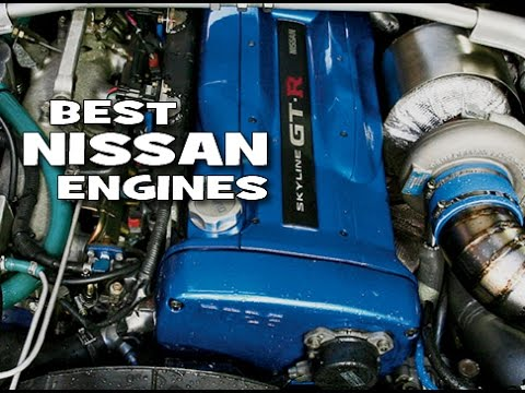 Best and most desirable Nissan engines !!