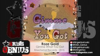 Roze Gold - Gimme What You Got - July 2015