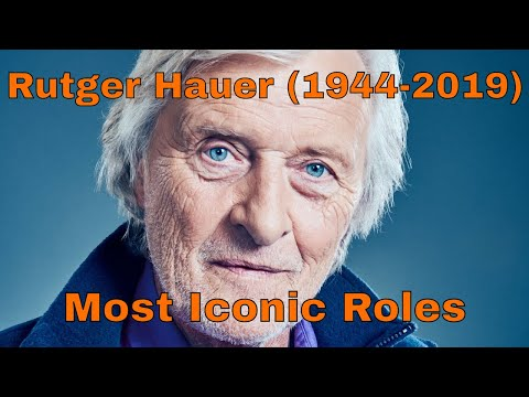 The Iconic Roles of Rutger Hauer (1944-2019)