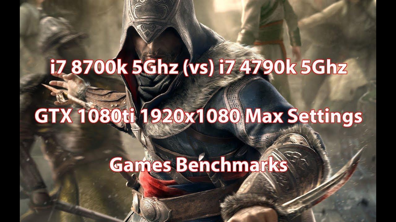 i7 8700k 5Ghz (vs) i7 4790k 5Ghz GTX 1080ti 1920x1080 Max Settings Games  Test