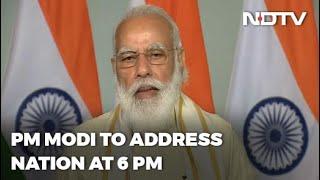 PM Narendra Modi To Address Nation At 6 pm