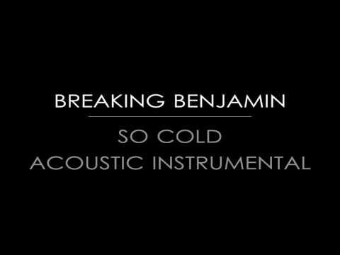 Breaking Benjamin - So Cold (Acoustic Instrumental)