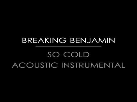 Breaking Benjamin - So Cold (Acoustic Instrumental)