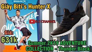 Review Giày Biti's Hunter X - Summer 2K19 ADVENTURE COLLECTION - Thunder Black (Đen)