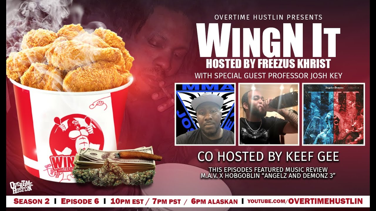 WingN It (Hosted By Freezus Khrist) : Season 2 Ep. 6 : Powered By Overtime Hustlin