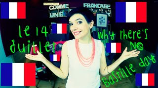 Bastille Day in France: it's not what you think!