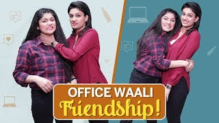 That One Office Friend | Why Not | Life Tak