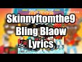 Skinnyfromthe9 - Bling Blaow (Official Lyrics) ft. Fetty Wap, Soulja Boy, PHresher, PluHeph