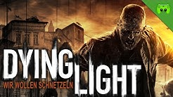 DYING LIGHT # 1 - Wir wollen Schnetzeln «» Let's Play Dying Light Together | HD Gameplay