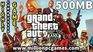 How To Download Grand Theft Auto V GTA 5 For PC in 500 MB Parts Highly Compressed Game