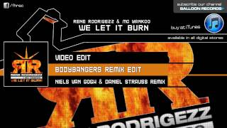 Rene Rodrigezz & MC Yankoo - We Let It Burn (Bodybangers Remix Edit)