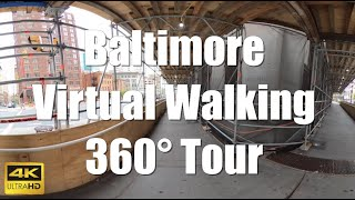 360° Interactive Downtown Baltimore Virtual Reality 4K Walking Tour Historic Water Front VR VIDEOS