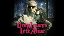 Only Lovers Left Alive (2014) Official Trailer