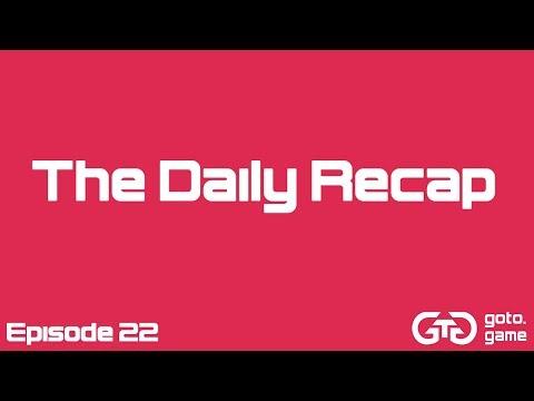 THE DAILY RECAP | Goto.game | Episode 22 - Gaming News