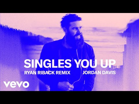 Jordan Davis - Singles You Up (Ryan Riback Remix)