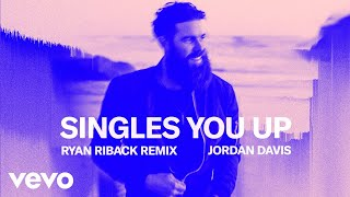 Cover images Jordan Davis - Singles You Up (Ryan Riback Remix / Audio)