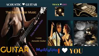 The Best Acoustic Guitar Music  ♥ Classical Guitar Solo ♥ Greatest Guitar Songs  ♥ Meditation