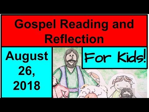 Gospel Reading and Reflection for Kids - August 26, 2018 - John 6:60-69