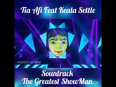 This Is  Me - Tia Afi Ft Keala Settle The Greatest ShowMan