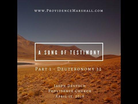 Part 1: A Song of Testimony - Deuteronomy 32