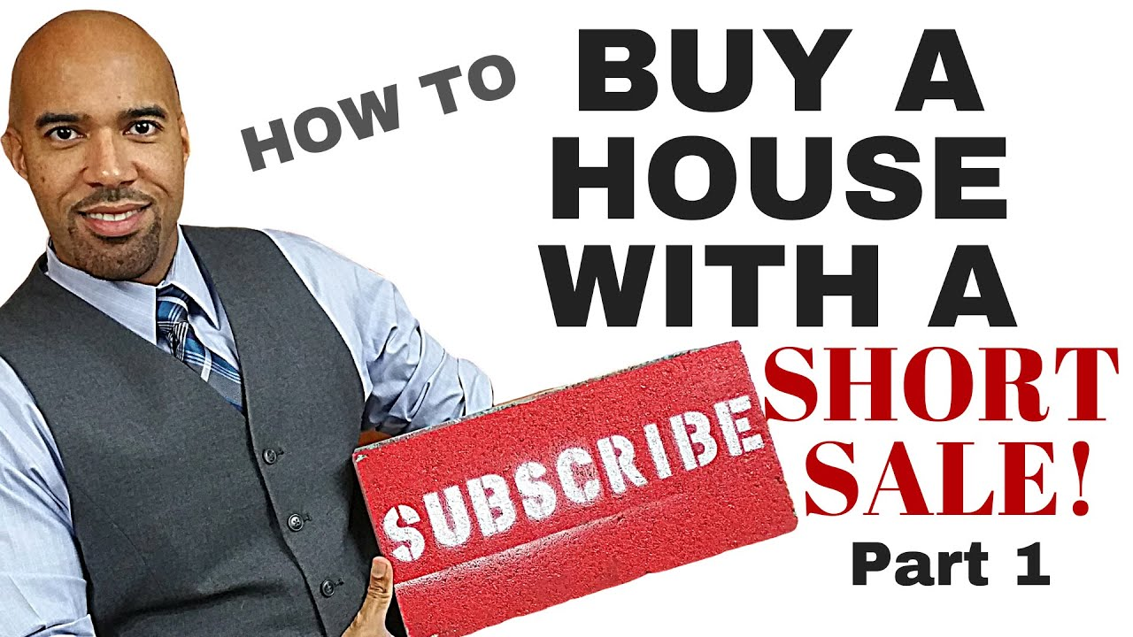 How to buy a house with a short sale, Part 1