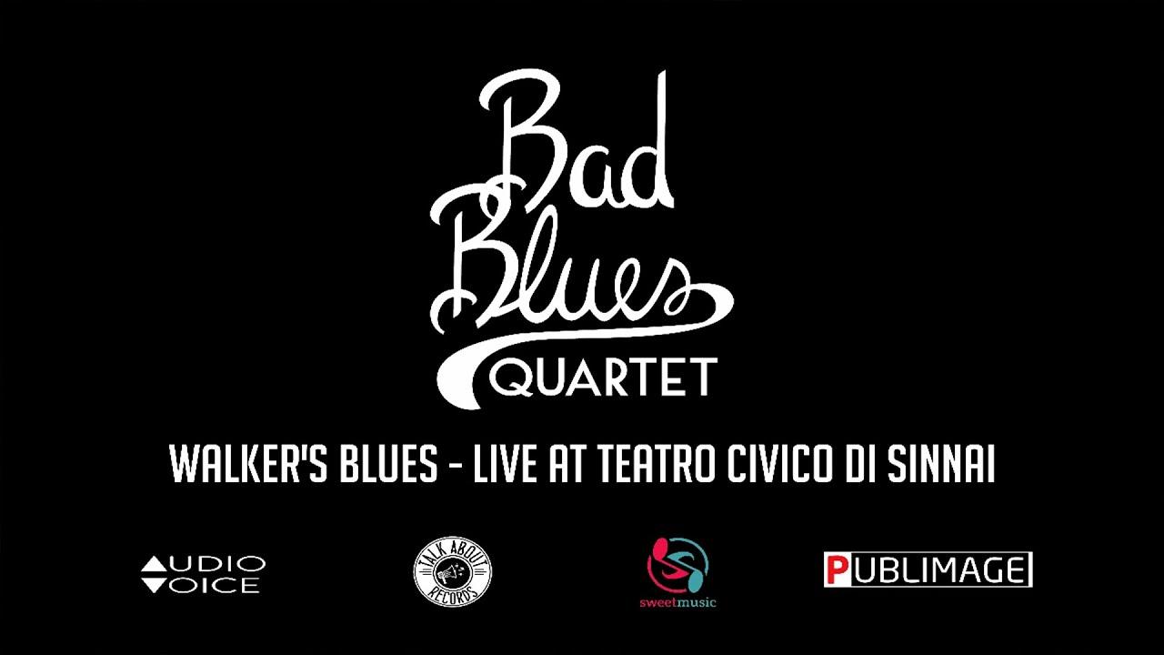 Walker's Blues - Bad Blues Quartet Live@Teatro Civico di Sinnai
