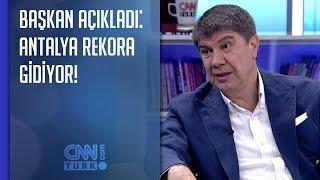 Başkan açıkladı: Antalya rekora gidiyor!