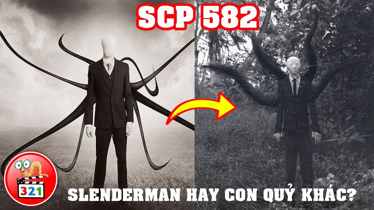 SCP 582: SLENDERMAN HAY CON QỦY NÀO KHÁC | ÔNG KẸ | CỰC KỲ NGUY HIỂM