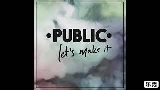 Public - Make You Mine  Legendado
