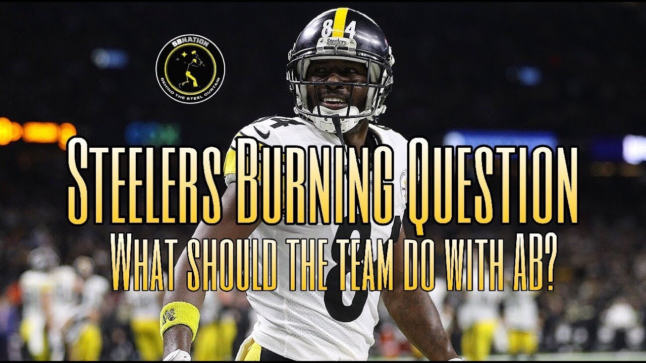 8f2557f589a Steelers Burning Question  What should the Steelers do with Antonio Brown  BTSC  Steelers Radio