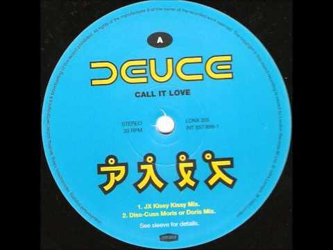 Deuce - Call It Love (JX Kissy Kissy Mix)