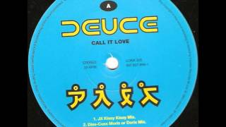 Deuce - Call It Love (JX Kissy Kissy Mix)
