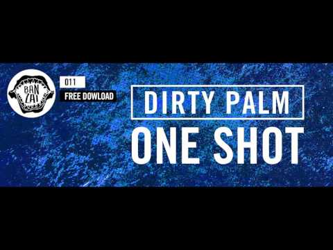 Dirty Palm - One Shot (Original Mix) [Free Download!]
