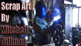 How-to Weld Scrap Art By Mitchell Dillman