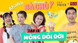 Ai Mới Là Bà Chủ? sitcom - Tập 12: Mộng Đổi Đời - Kiều Linh, Nam Thư, Puka