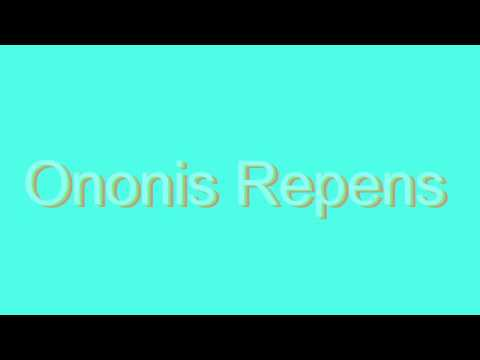 How to Pronounce Ononis Repens