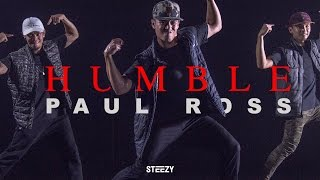 Paul Ross Choreography | Humble - Kendrick Lamar Dance | STEEZY.CO
