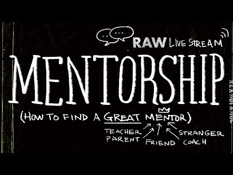 🔴 Mentorship - How To Find A Great Mentor