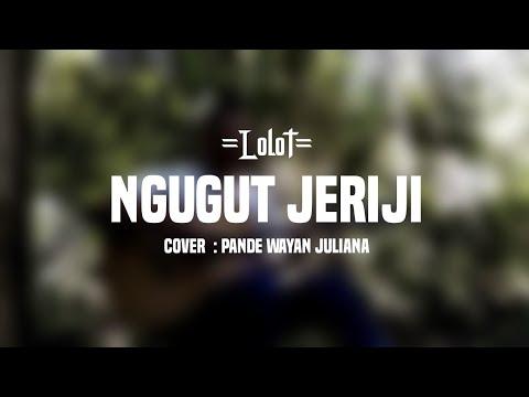 Kunci gitar Lolot - Ngugut Jeriji Cover By Pande Wayan Juliana