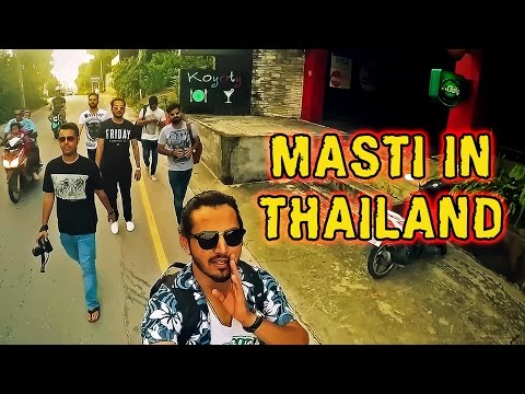 Masti in Thailand | Karachi Vynz | Travel Log 04