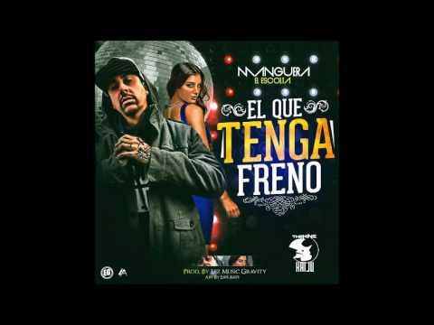 Manguera El Escolta - El Que Tenga Freno (Prod. By Lez Music Gravity)