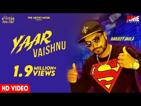 Yaar Vaishnu ( Full Video ) | Harjeet Jaula | New Punjabi Songs 2017 | The Artist Mode