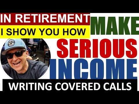 MAKE SERIOUS PASSIVE INCOME RETIREMENT - WRITING COVERED CALLS -
