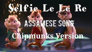 Selfie Le Le Re Montu Moni Saikia Alvin & Chipmunks Version