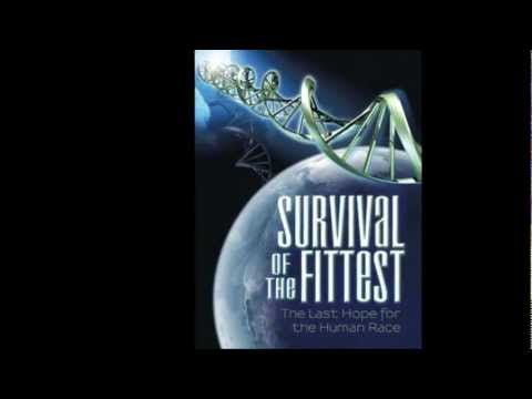 Survival of the Fittest - The Last Hope for the Human Race (Book cover version).wmv