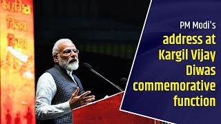 PM Modi& 39 s address at Kargil Vijay Diwas commemorative function