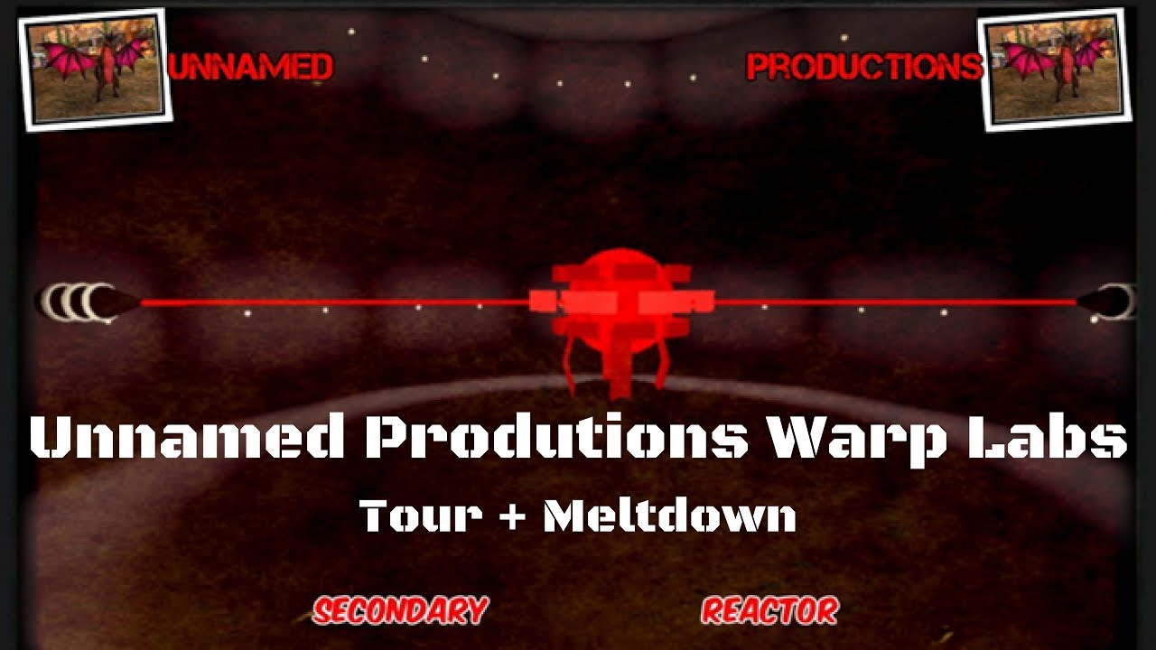[Roblox] Unnamed Productions Warp Labs Tour + Meltdown