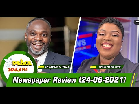 Newspaper Review On Peace 104.3 FM (24/06/2021)